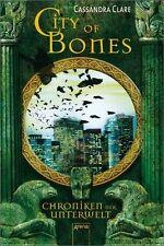 Clare, Cassandra - City of Bones. Chroniken der Unterwelt 01
