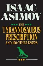 The Tyrannosaurus Prescription and 100 Other Essays, Asimov, Isaac, Good Book