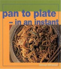 Pan to Plate--In An Instant