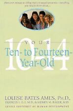 Your Ten to Fourteen Year Old by Carol C. Haber, Sidney M. Baker, Frances L....