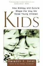 Kids : How Biology and Culture Shape the Way We Raise Young Children by...