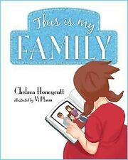 This Is My Family by Chelsea Honeycutt (2014, Hardcover)