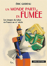 Un monde parti en fumée - Les images du tabac en France au XXe siècle