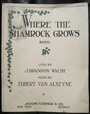 Vintage Irish Sheet Music WHERE THE SHAMROCK GROWS 1916 Walsh Van Alstyne Remick