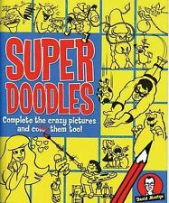 Super Doodles: Complete the Crazy Pictures and Color Them Too!
