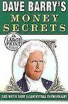 Dave Barry's Money Secrets: Why Is There a Giant Eyeball on the Dollar? (Random