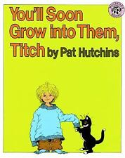 You'll Soon Grow into Them, Titch by Hutchins, Pat