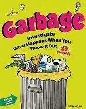 Garbage: Investigate What Happens When You Throw It Out with 25 Projects (Build