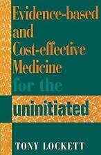 Evidence-Based and Cost-Effective Medicine for the Uninitiated by Cooper, David