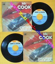 LP 45 7'' MR COOK Shine Universe 1977 italy COME IL VENTO (*) no cd mc dvd