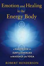 Emotion and Healing in the Energy Body: A Handbook of Subtle Energies in...
