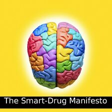 "The ""Smart Drug"" Manifesto"
