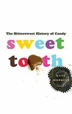 Sweet Tooth: The Bittersweet History of Candy 2012 by Hopkins, Kate 0312668104!!