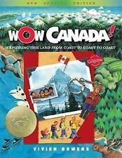 Wow Canada!: Exploring This Land from Coast to Coast to Coast (Wow Canada! Colle