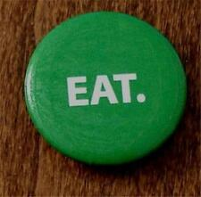 Cute Tin Advertising Button, Small Size, EAT, VGC, GREAT MOTIVATIONAL BUTTON