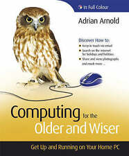 Computing for the Older and Wiser, Adrian Arnold