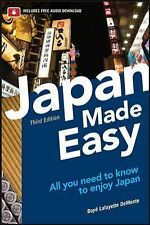 Japan Made Easy : All You Need to Know to Enjoy Japan by De Mente and Boye De...
