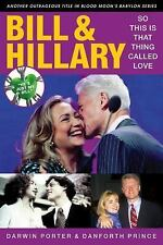 Blood Moon's Babylon: Bill and Hillary : So This Is That Thing Called Love by...