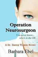 Operation Neurosurgeon The Dr. Danny Tilson Series) Volume 1)