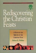 Rediscovering the Christian Feasts: A Study in the Services of the Christian Yea