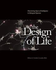 The Design of Life: Discovering Signs of Intelligence in Biological Systems by