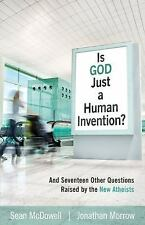 Is God Just a Human Invention? : And Seventeen Other Questions Raised by the...