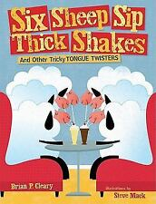 Six Sheep Sip Thick Shakes: And Other Tricky Tongue Twisters (Exceptional Readin