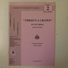 flute music THREE`S A CROWD trios , james power / arrensdorff , book 2