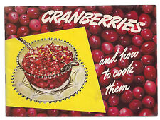 1950's Cranberries and How to Cook Them Recipes Cookbook