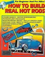 How To Build Real Hot Rods by Tex Smith Bodywork Powerplant Suspension Frame