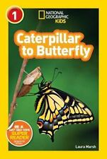 NATIONAL GEOGRAPHIC KIDS Caterpillar to Butterfly (Brand New Paperback Version)