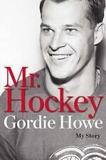 NEW! MR. HOCKEY GORDIE HOWE MY STORY hcdj book NHL Bobby Orr 2014 Sports Biog.