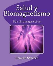 Salud y Biomagnetismo (Spanish Edition)