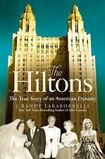 The Hiltons : The True Story of an American Dynasty by J. Randy Taraborrelli (2…
