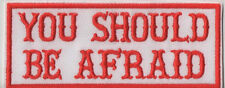 Biker Patch You Should Be Afraid 10x4,2cm Kutte MC Red&White 81 Aufnäher