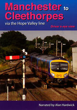 Manchester to Cleethorpes Via The Hope Valley Line - Driver's Eye View * DVD