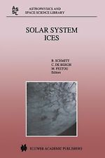 Astrophysics and Space Science Library: Solar System Ices 227 (1998, Hardcover)