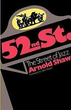 52nd Street : The Street of Jazz by Arnold Shaw (1977, Paperback, Reprint)