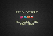 "A4 Poster - ""We Kill Pacman"" (Retro Gaming PS3 PS4 XBOX 360 ONE Wii Sega SNES)"