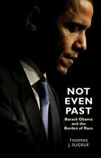 Not Even Past: Barack Obama and the Burden of Race (Lawrence Stone Lec-ExLibrary