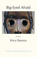 Big-Eyed Afraid by Erica Dawson (2007, Paperback)