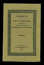 CASERTA E SAN LEUCIO Ferdinando Patturelli 1986 anastatica edizione 1826