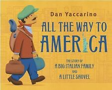 All the Way to America : The Story of a Big Italian Family and a Little...