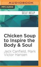 Chicken Soup to Inspire the Body and Soul : Motivation and Inspiration for...