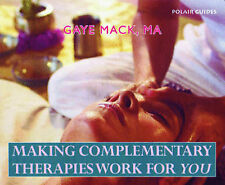 Making Complementary Therapies Work for You,Mack, Gaye,Excellent Book mon0000030