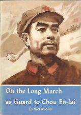 On the Long March as Guard to Chou En-lai by Wei Kuo-lu