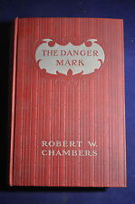 1909 *FIRST* The Danger Mark by Robert Chambers
