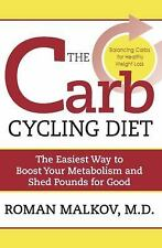 The Carb Cycling Diet: Balancing Hi Carb, Low Carb, and No Carb Days for Healthy