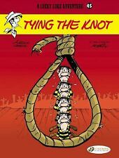 Lucky Luke: Tying the Knot Vol. 45 by Laurent Gerra (2014, Paperback)