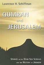 Studies in the Dead Sea Scrolls and Related Literature: Qumran and Jerusalem...